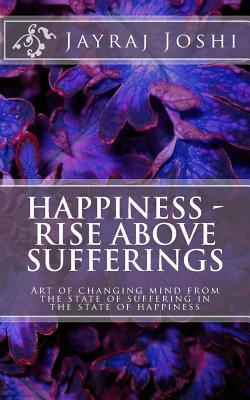 Happiness Rise Above Sufferings