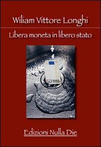 Libera moneta in libero stato