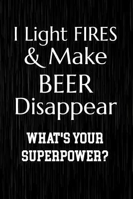 I Light Fires & Make...