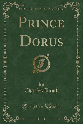 Prince Dorus (Classic Reprint)