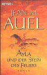 Ayla und der Stein des Feuers. Roman.