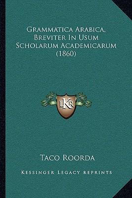 Grammatica Arabica, Breviter in Usum Scholarum Academicarum (1860)