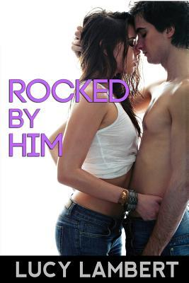 Rocked by Him