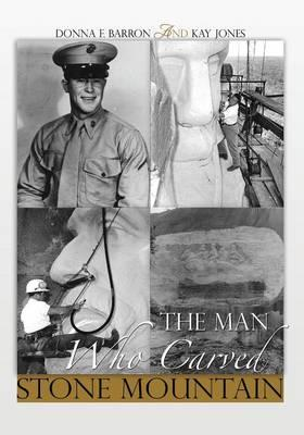 The Man Who Carved Stone Mountain