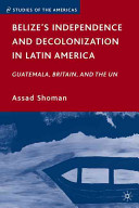 Belize's Independence and Decolonization in Latin America