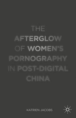 The Afterglow of Women's Pornography in Post-digital China