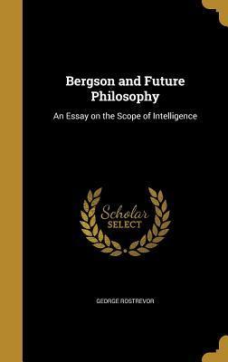 BERGSON & FUTURE PHILOSOPHY