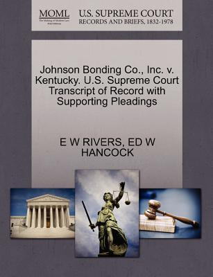 Johnson Bonding Co, Inc. V. Kentucky. U.S. Supreme Court Transcript of Record with Supporting Pleadings