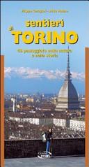 Sentieri di Torino. 48 passeggiate nella natura e della storia