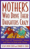 Mothers who drive their daughters crazy