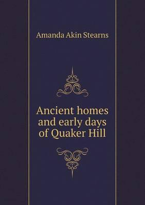 Ancient Homes and Early Days of Quaker Hill