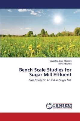 Bench Scale Studies for Sugar Mill Effluent