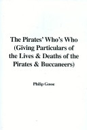 The Pirates' Who's Who (Giving Particulars of the Lives and Deaths of the Pirates and Buccaneers)