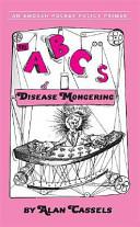 The ABCs of Disease Mongering