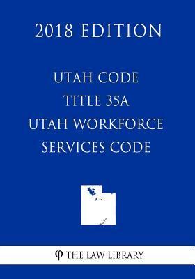Utah Code - Title 35...