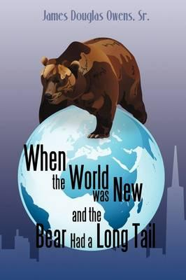 When the World Was New and the Bear Had a Long Tail