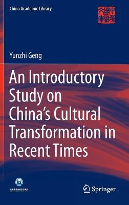An Introductory Study on China's Cultural Transformation in Recent Times
