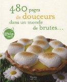 480 Pages de douceurs dans un monde de brutes...