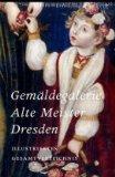 Gemäldegalerie Alte Meister Dresden: Illustriertes Gesamtverzeichnis