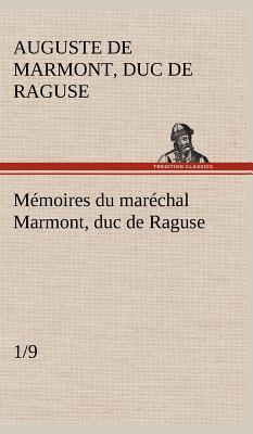 Memoires du Marechal Marmont Duc de Raguse 1 9