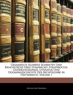 Gesammelte Kleinere Schriften Und Bruchstücke Über Strafrecht