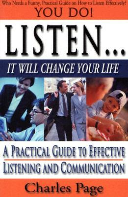 Listen. . . It Will Change Your Life