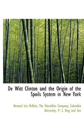 de Witt Clinton and the Origin of the Spoils System in New Y