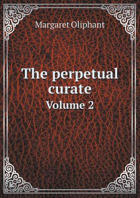 The Perpetual Curate Volume 2