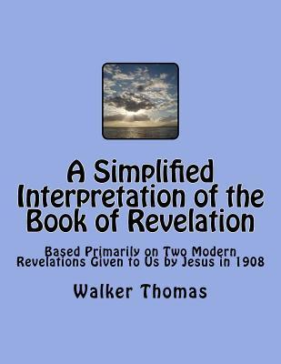A Simplified Interpretation of the Book of Revelation