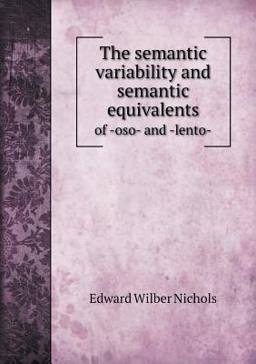 The Semantic Variability and Semantic Equivalents of -Oso- And -Lento-