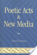 Poetic Acts and New Media