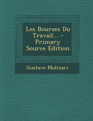 Les Bourses Du Travail... - Primary Source Edition