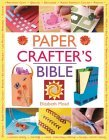 The Paper Crafters Bible