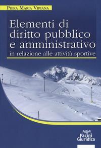 Elementi di diritto pubblico e amministrativo in relazione alle attività sportive