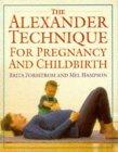The Alexander Technique for Pregnancy and Childbirth