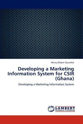 Developing a Marketing Information System for CSIR (Ghana)