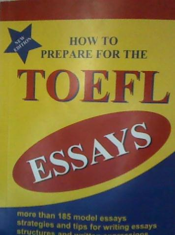 essay prepare toefl Sample essays for the toefl writing testpdf toefl essay,you will have only thirty minutes to the original toefl test preparation book that he co-authored.