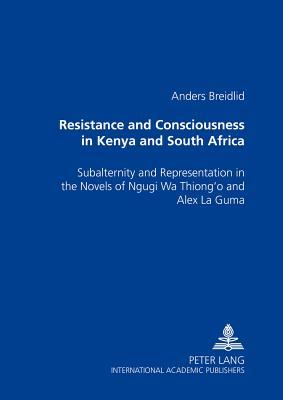 Resistance And Consciousness In Kenya And South Africa