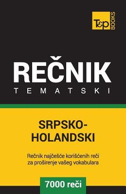 Srpsko-Holandski tematski recnik - 7000 korisnih reci