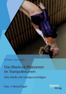 Das Blackout-Phänomen im Trampolinturnen
