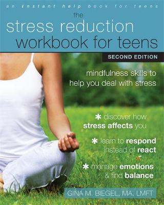 Stress Reduction Workbook for Teens, 2nd Edition