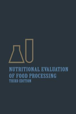 Nutritional Evaluation of Food Processing