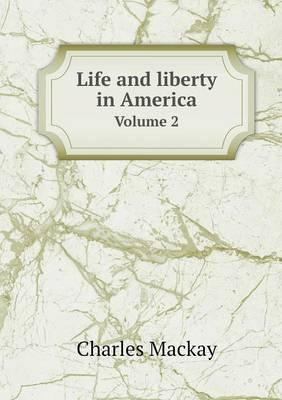 Life and Liberty in America Volume 2