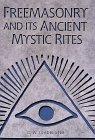 Freemasonry and Its Ancient Mystic Rites