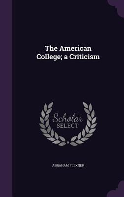 The American College; A Criticism