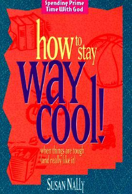 How to Stay Way Cool