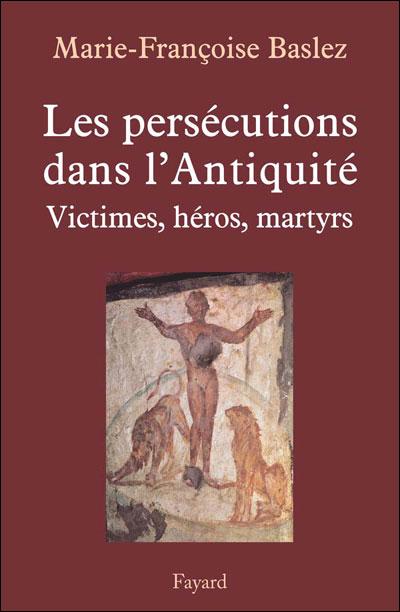Les persécutions dans l'Antiquité