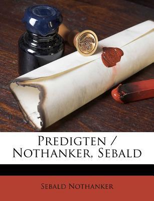Predigten/Nothanker, Sebald
