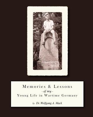 Memories & Lessons of My Young Life in Wartime Germany