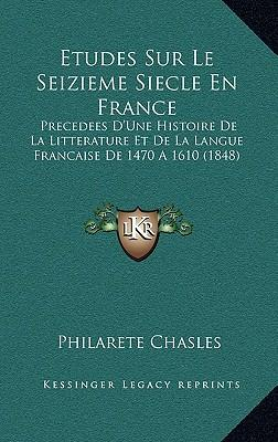 Etudes Sur Le Seizieme Siecle En France